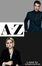 A to Z [Robsten Fanfiction] by unfamiliarities