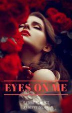 Eyes On Me by viaviaaa