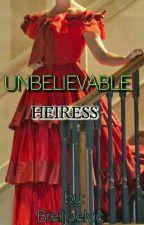 UNBELI3VABLE H3IR3SS By @breiljaelvic by TagalogRomanceEtc
