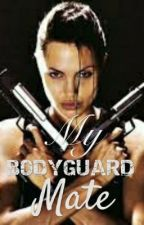 My Bodyguard Mate  by melubah