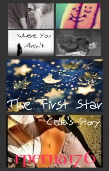 Where You Aren't, The First Star, Celia's Story by rperna176