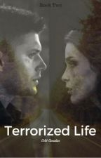Terrorized Life (Dean Winchester x Reader) by Cold-Canadian