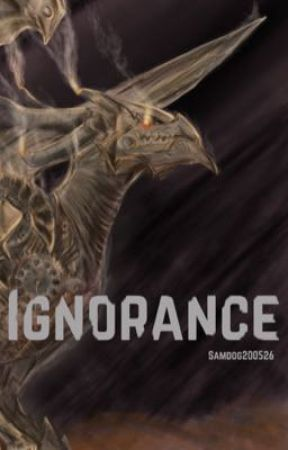 Ignorance  by Samdog200526