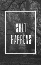 Shit Happens by Butterflyjams