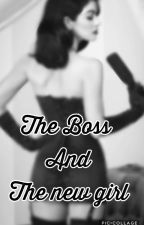 The Boss and the new girl by romantic_rachey