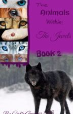 The Animal Within : The Jewels   (Book #2 of The Animal Within Series) by Calysia_Gaming