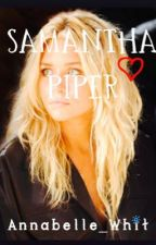 Samantha Piper {Doctor Who Fan Fic} Book One by Annabelle_Whit