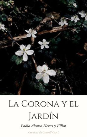 La Corona y el Jardín by Palasatheneas