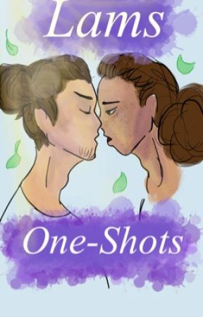 ♥️🏳️‍🌈Lams One Shots🏳️‍🌈♥️ by amberboots