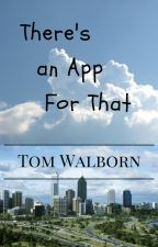 There's an App For That by ThomasWalborn