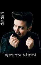 My Brother's Best Friend (a Logan Henderson Love Story) by chilton578