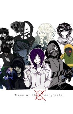 [ Creepypasta / yaoi ] Class of the creepypasta.