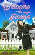 Welcome To My House by mikha_desonia
