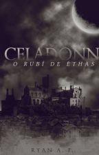 CELADONN - O Rubí de Éthas by Ryanoffc