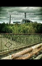 Histórias Curtas e Perturbadoras by darkesxtskies