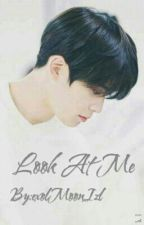 Look At Me [NCT's Jaehyun] by exolMoonIzl