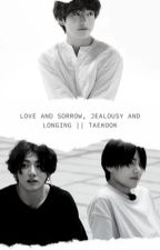 Love and sorrow, jealousy and longing || Taekook by AnnaDiekmann