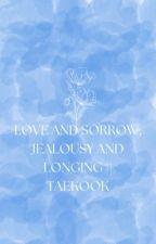 Love and sorrow, jealousy and longing || Taekook by AnnaDiekmann