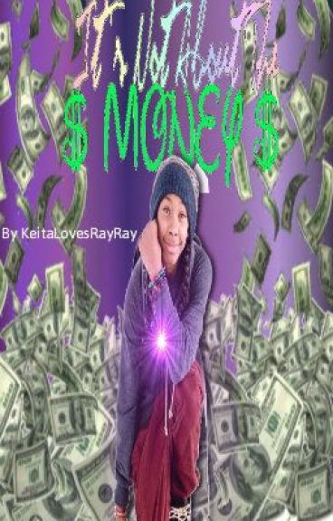 Its not about the money! (a y/n and Ray Ray love story) by KeitaLovesRayRay