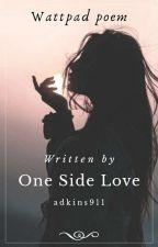 ONE SIDE LOVE by adkins911