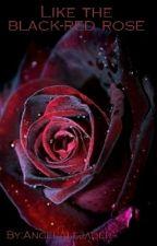 Σαν Το Μαυρο-Κοκκινο Τριανταφυλλο by AngelAlejader