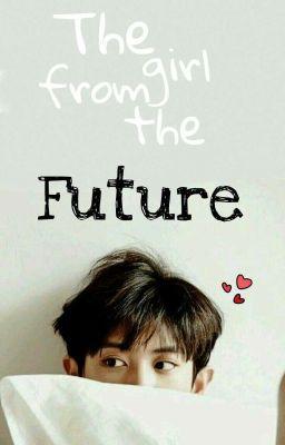[Fictionalgirl] [Chanyeol]🌸Cô gái đến từ tương lai?! 🌸