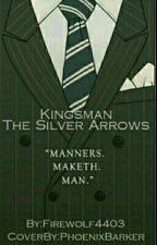 Kingsman: the Silver Arrows  by firewolf4403