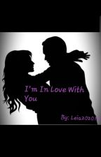 I'm In Love With You by leia202013