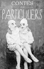 Nouveaux Contes des Particuliers by AliceIsInNeverland