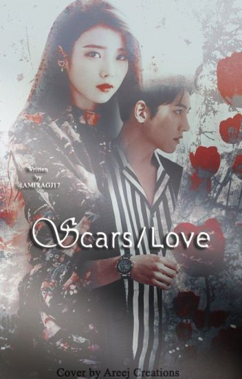 SCARS/LOVE ✔