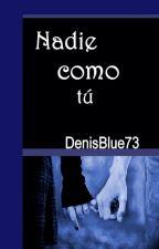Nadie como tú by DenisBlue73