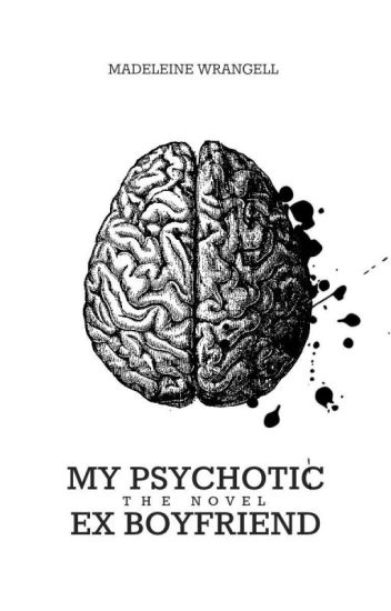 My Psychotic Ex-Boyfriend