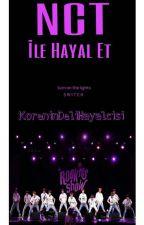 NCT İLE HAYAL ET by KoreninDeliHayalcisi