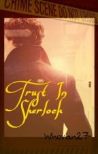 Trust in Sherlock: Book 2 by Whovian27