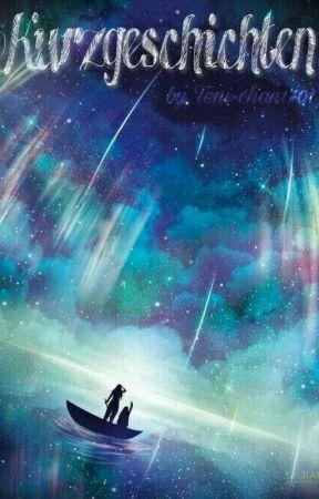 Kurzgeschichten by Toni-chan1701