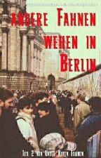 andere Fahnen wehen in Berlin by pandasoziopath