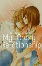 My Crazy Relationship  [ON GOING] by angelyplares