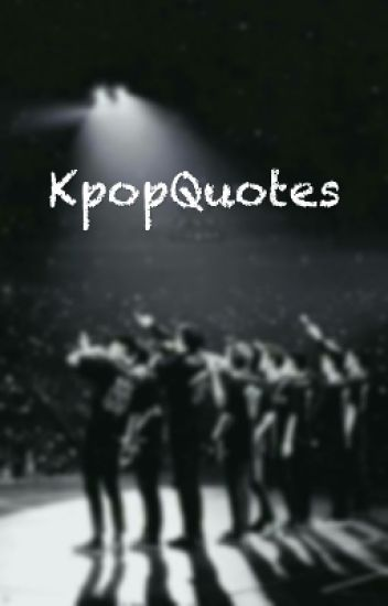 Kpop Song Quotes Punchelly Wattpad
