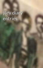 jiley diary entries by sophtns