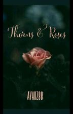 Thorns and Roses by ayanz88