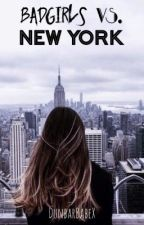 Badgirls VS. New York (part 2) onregelmatige bijwerkingen by DiaryOfDiamonds