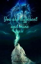 You are different and mine  by Wooolf_story