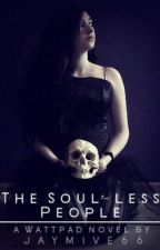 The Soul-Less People (discontinued ) by jaymive66