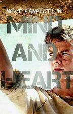 Mind And Heart (Newt Fanfiction) [ON HOLD] by pink_princess33
