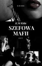 Szefowa Mafii cz. III by KmKida8