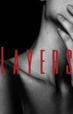 Layers by xXWierdoWrighterXx