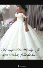 Chronique De Wendy : Je suis tomber Folle de lui... by Chroniqueuse1384