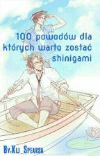 Sto powodów dla których warto zostać shinigami. by Kij_Spearsa