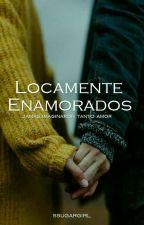 Locamente Enamorados by ssugargirl