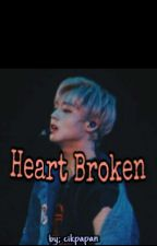 Heart Broken by Cikpapan